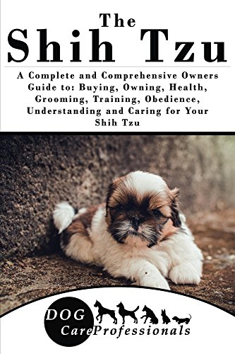 The Shih Tzu A Complete And Comprehensive Owners Guide To Buying