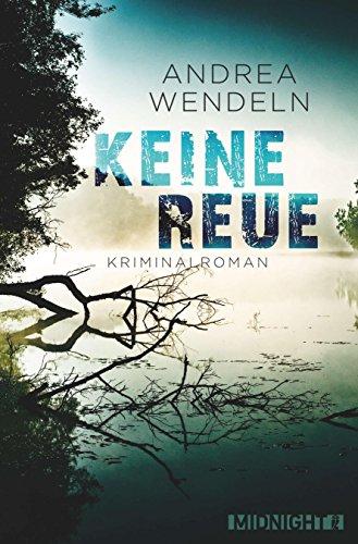 Buchseite und Rezensionen zu 'Keine Reue: Kriminalroman' von Andrea Wendeln