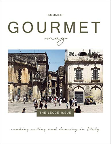 Gourmet Mag: the Lecce Issue: Italian food, recipes, traditions and lifestyle (English Edition)