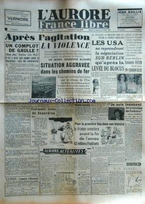 AURORE FRANCE LIBRE (L') [No 1267] du 09/10/1948 - APRES L'AGITATION / LA VIOLENCE - LES CONFLITS SOCIAUX -UN COMPLOT DE GAULLE -JE SUIS INNOCENT DES ARRESTATIONS DE CALLUIRE REPETE HARDY - LES USA NE REPRENDRONT LA NEGOCIATION SUR BERLIN QU'APRES LA LEVEE DU BLOCUS -ANTOINETTE PAYEN ELUE MLE CORDON BLEU