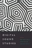 Digital Sound Studies (English Edition)