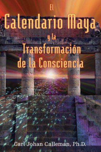 El Calendario Maya Y La Transformacion De La Conciencia por Carl Johan Calleman