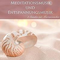 2 Stunden Meditationsmusik und Entspannungsmusik mit Meeresrauchen