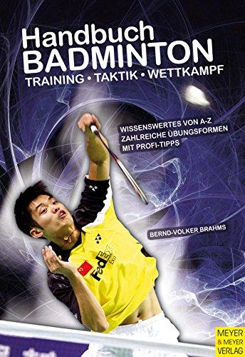 Handbuch Badminton: Training - Taktik - Wettkampf