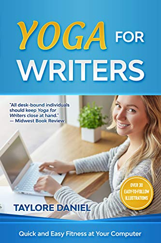 Yoga for Writers: Quick and Easy Fitness at Your Computer (English Edition)