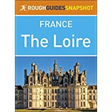 The Rough Guide Snapshot France: The Loire