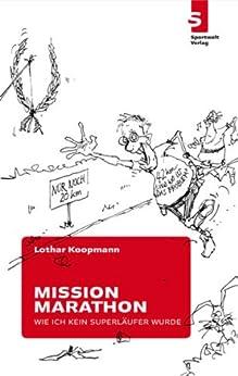 Mission Marathon - Wie ich kein Superläufer wurde