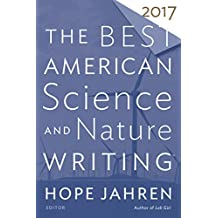The Best American Science and Nature Writing 2017 (The Best American Series ®) (English Edition)