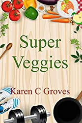 Super Veggies - Benefits of Including Organic Super Veggies in Your Diet (Superfoods Series Book 2) (English Edition)