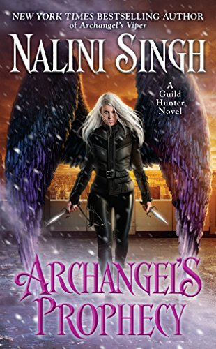 Archangel's Prophecy (Guild Hunter) por Nalini Singh