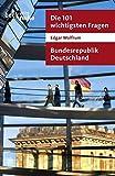 Die 101 wichtigsten Fragen - Bundesrepublik Deutschland