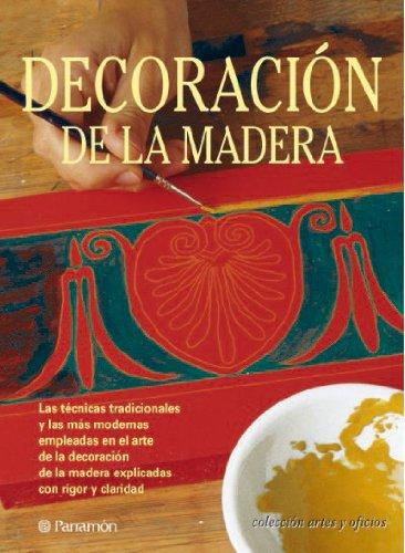 DECORACION DE LA MADERA (Artes y oficios)