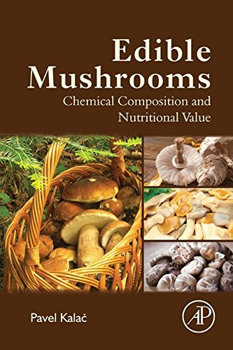 Edible Mushrooms: Chemical Composition and Nutritional Value (English Edition) -
