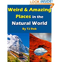 Weird and Amazing Places in the Natural World: (Age 6 and above) (Wonders of the World Book 2)