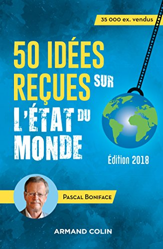 50 idées reçues sur l'état du monde - 8e éd. : Édition 2018 (Hors Collection)