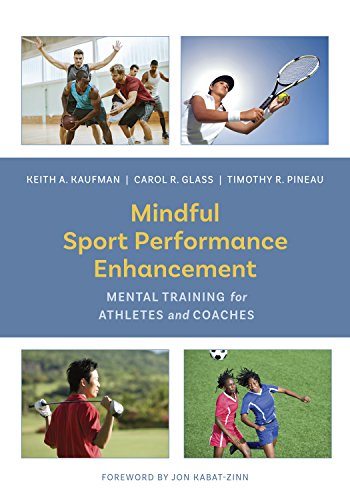Mindful Sport Performance Enhancement: Mental Training for Athletes and Coaches por Keith A. Kaufman