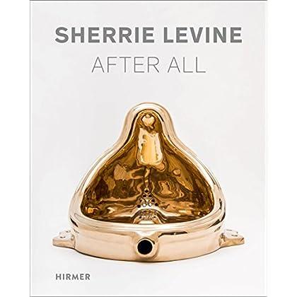 Sherrie Levine : After All, Werke, 1981-2016