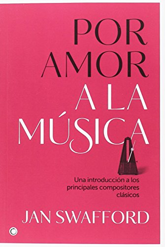 Por amor a la música por Jan Swafford