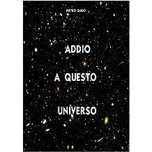 PIETRO GUIDO - ADDIO A QUESTO UNIVERSO (Italian Edition)