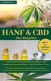HANF & CBD - Der Ratgeber: Wie Sie jetzt das Heilmittel gegen Schmerzen und Krankheiten einsetzen können