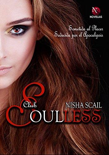 Club Soulless: Sometida al Placer y Seducida por el Apocalipsis
