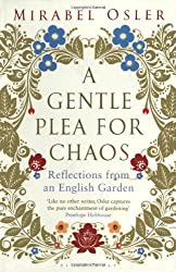 A Gentle Plea for Chaos by Mirabel Osler (2011-05-16)