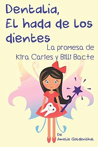 Dentalia, El hada de los dientes: La promesa de Kira Caries y Billi Bacte par Amelie Goldenthal