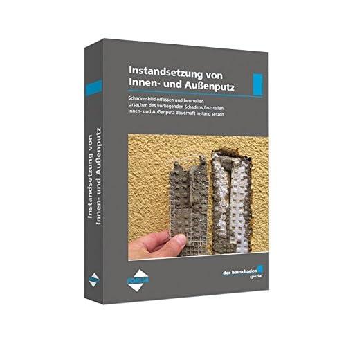 Pdf Download Der Bauschaden Spezial Instandsetzung Von Innen Und Aussenputz Kostenlos Bucher Online Lesen Herunterladen 316