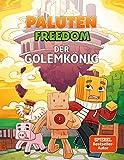 Der Golemkönig: Ein Comic aus der Welt von Minecraft Freedom - Paluten, Haiko Hörnig
