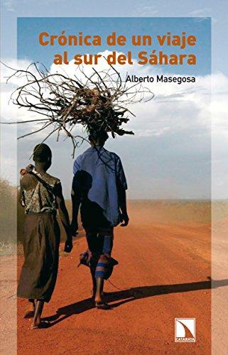 Crónica de un viaje al sur del Sahara por Alberto Masegosa