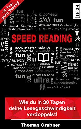 Wie du in 30 Tagen deine Lesegeschwindigkeit verdoppelst!: Lerne Speed Reading Techniken und hebe deine Lesetechnik und deine Lesegeschwindigkeit auf ein neues Level