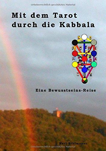 Mit dem Tarot durch die Kabbala: Eine Bewusstseins-Reise