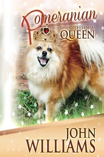 Pomeranian - Breed Of A Queen (English Edition) (Pomeranian-mix)