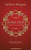 'Bona Fide: In Treu und Glauben' von 'Stefanie Margret'