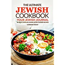 The Ultimate Jewish Cookbook - Your Jewish Journal: 50 Most Popular Jewish Slow Cooker Recipes (English Edition)