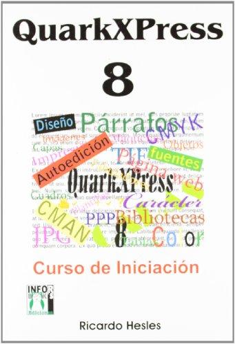 Quarkxpress 8 - curso de iniciacion por Ricardo Hesles