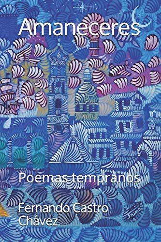 Amaneceres: Poemas tempranos