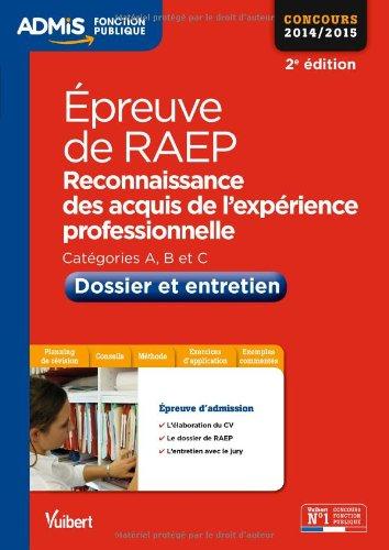 Epreuve de RAEP (Reconnaissance des acquis de l'expérience professionnelle) - Dossier et entretien - Toutes catégories - Concours 2014-2015
