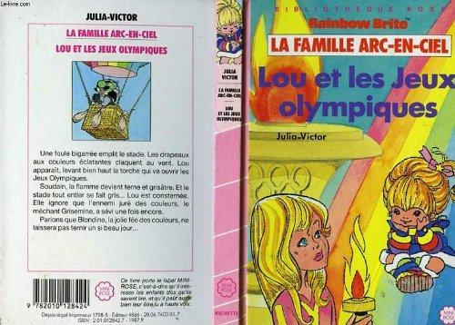 Lou et les jeux olympiques (La Famille Arc-en-Ciel .)