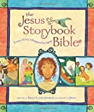 The Jesus Storybook Bible: Every Story Whispers His Name by Sally Lloyd-Jones (2007-03-01)
