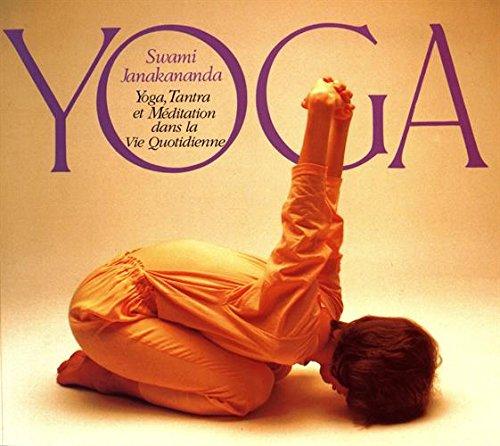 Yoga, tantra et méditation dans la vie quotidienne