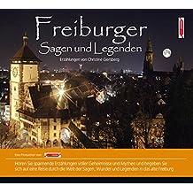 Freiburger Sagen und Legenden: Stadtsagen und Geschichte der Stadt Freiburg im Breisgau (Stadtsagen / Die schönsten deutschen Sagen als Hörbuch)