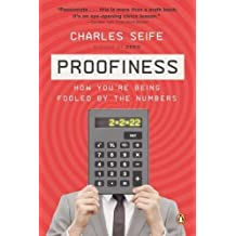 Proofiness: How You're Being Fooled by the Numbers by Charles Seife (2011-09-27)