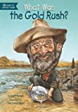What Was the Gold Rush? (What Was?) (English Edition)