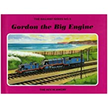 The Railway Series No. 8 : Gordon the Big Engine (Classic Thomas the Tank Engine)