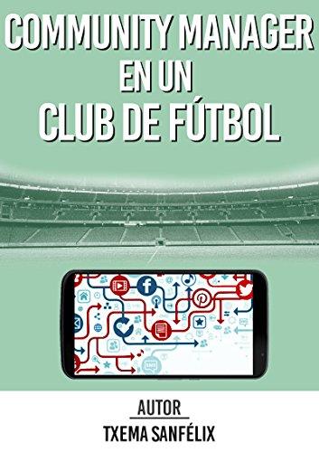 Community Manager en un club de fútbol: La Guía definitiva para ser Community Manager en un club de fútbol