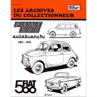 Archives du collectionneur N°39 Fiat 500: Autobianchi, 1957-1972