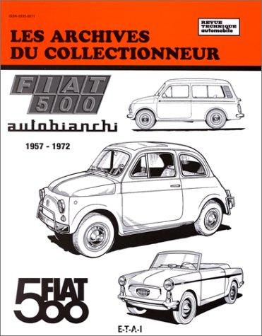 Archives du collectionneur N°39 Fiat 500: Autobianchi, 1957-1972