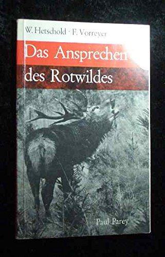Das Ansprechen des Rotwildes : Mit 47 Abb., mehrsprach. Bildunterschriften u.e. mehrsprach. Einf.