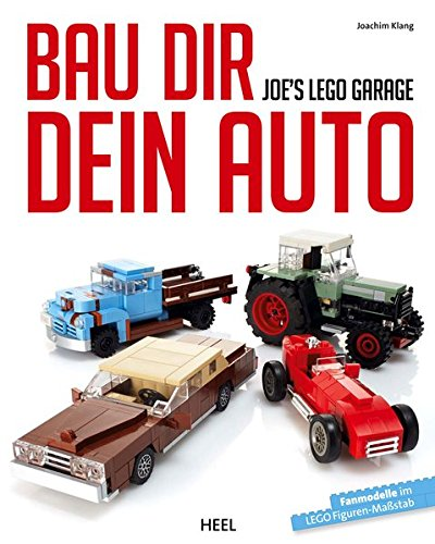 Joe's Lego-Garage: Bau Dir Dein Auto (Bau-ideen)
